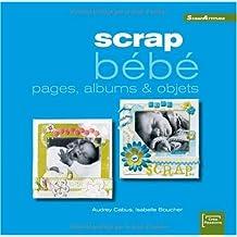 Scrap Bébé : Pages, Albums et Objets