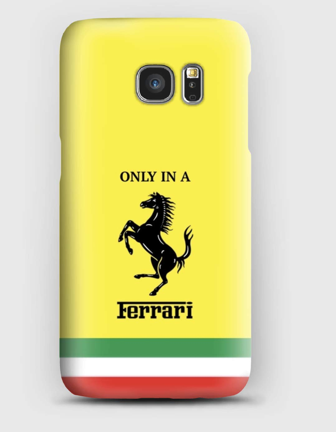 Only in a Ferrari, Cover Samsung S5, S6, S7, S8, A3, A5, A8, J3,J5, Note 5,8,9