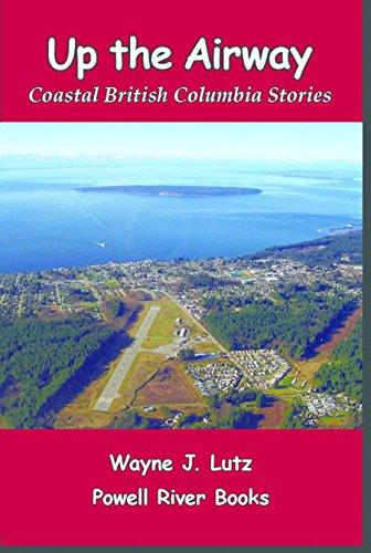 Up the Airway (Coastal British Columbia Stories Book - British Airways Flight