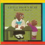 Little Brown Bear Wants to Be Read To, Claude Lebrun, 0516078291
