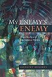 My Enemy's Enemy: Proxy Warfare in International Politics