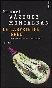 Le labyrinthe grec par Vázquez Montalbán