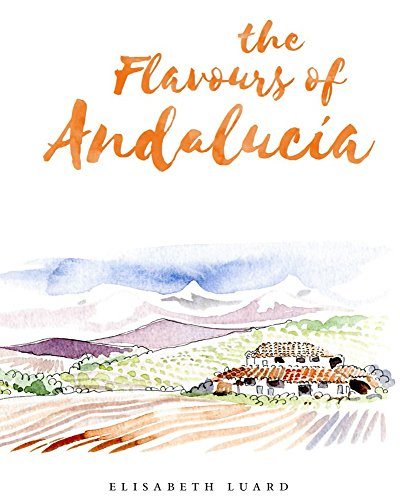 The Flavours of Andalucia by Elisabeth Luard