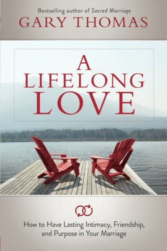 A Lifelong Love: How to Have Lasting Intimacy, Friendship, and Purpose in Your Marriage cover