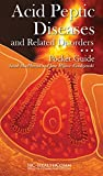organ juice - Acid Peptic Diseases and related disorders Pocket Guide: Full Illustrated 2016