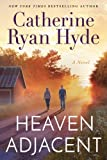 Heaven Adjacent by  Catherine Ryan Hyde in stock, buy online here