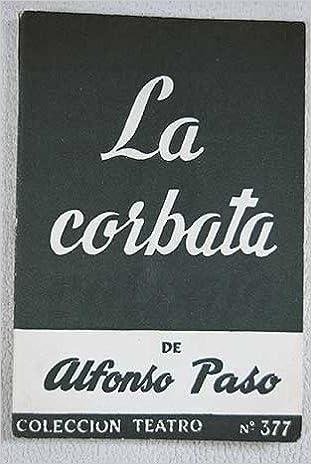 La corbata: Amazon.es: Alfonso Paso, Teatro: Libros