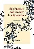 Des Papous dans la tête - Les Décraqués: L'anthologie (Hors série Littérature) (French Edition)