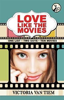 Love Like the Movies by [Van Tiem, Victoria]
