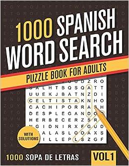 1000 Spanish Word Search Puzzle Book For Adults Big Puzzlebook With 1000 Word Find Puzzles In Spanish Sopas De Letras En Espanol Books Visupuzzle 9798650416890 Amazon Com Books