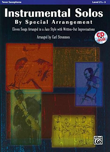 Instrumental Solos by Special Arrangement (11 Songs Arranged in Jazz Styles with Written-Out Improvisations): Tenor Saxophone, Book & CD (Sheet Music Alfred Tenor)