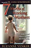 7 Myths of Working Mothers, Suzanne Venker, 1890626538