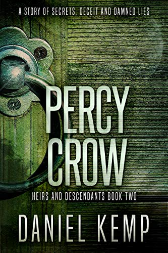 Book: Percy Crow - A Story of Secrets, Deceit and Damned Lies by Daniel Kemp