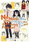 No Matter How I Look at It, It's You Guys' Fault I'm Not Popular! Vol.10
