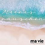 Meeresrauschen: Naturklänge zum Entspannen | Katja Schütz