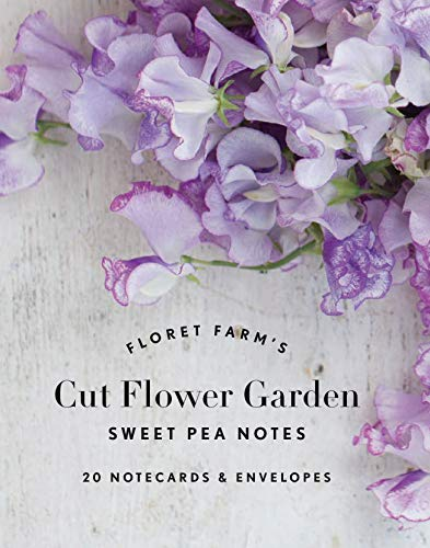 Floret Farm's Cut Flower Garden: Sweet Pea Notes: 20 Notecards & Envelopes
