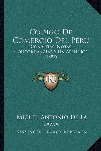 Download Codigo De Comercio Del Peru: Con Citas, Notas, Concordancias Y Un Apendice (1897) (Spanish Edition) pdf epub