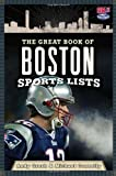 The Great Book of Boston Sports Lists, Andy Gresh and Michael Connelly, 0762442859