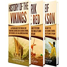 Vikings: A Captivating Guide to the History of the Vikings, Erik the Red and Leif Erikson