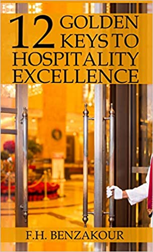 12 Golden Keys To Hospitality Excellence By Fh Benzakour