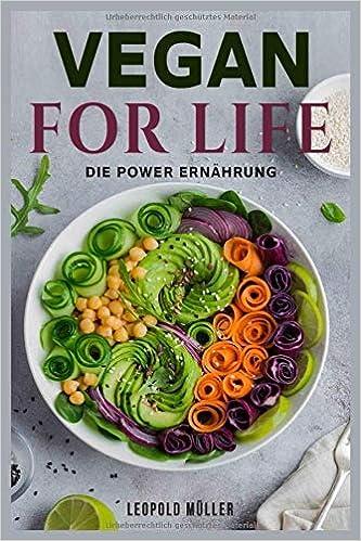 Vegan for Life (German Edition): Leopold Müller: 9781720092087: Amazon.com: Books