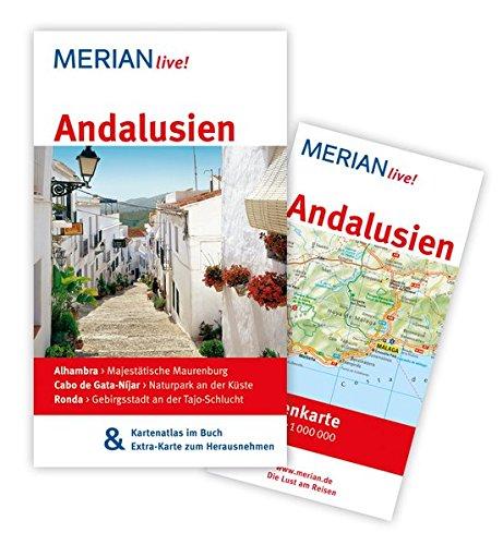MERIAN live! Reiseführer Andalusien: MERIAN live! - Mit Kartenatlas im Buch und Extra-Karte zum Herausnehmen
