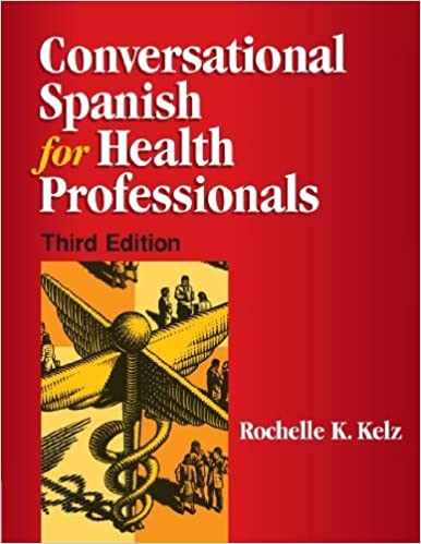 Conversational Spanish for Health Professionals by Rochelle K. Kelz (1998-12-15)