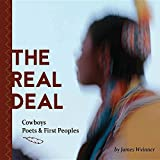 img - for The Real Deal: Cowboys, Poets and First Peoples book / textbook / text book