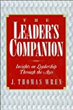 J.T.Wren'sThe Leader's Companion: Insights on Leadership Through the Ages [Paperback]1995)