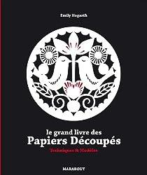 Le grand livre des Papiers Découpés - Techniques & Modèles