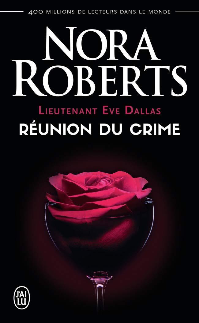 Lieutenant Eve Dallas - Tome 14 : Réunion du crime de Nora Roberts 51hnIRUTVcL