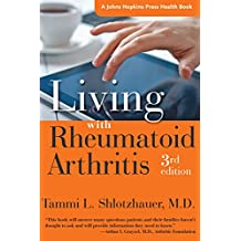 Living with Rheumatoid Arthritis (A Johns Hopkins Press Health Book)