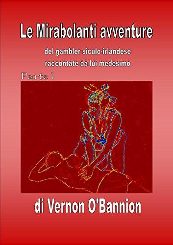Le Mirabolanti Avventure: del gambler Siculo-irlandese raccontate da lui medesimo (THE KNIFE Vol. 1) (Italian - Obannion