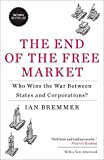 The End of the Free Market, Ian Bremmer, 1591844401