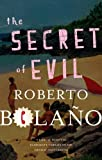 Front cover for the book The Secret of Evil by Roberto Bolaño