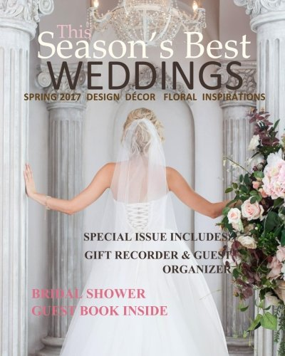 Download Season's Best Weddings: Spring 2017 Design Decor Florals Inspirations with Bridal Shower Guest Book Inside in All Departments Bridal Shower Games in all D Wedding Book in all Dep ebook