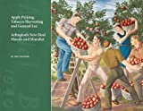 img - for Apple Picking, Tobacco Harvesting and General Lee: Arlington's New Deal Murals and Muralist by Toby McIntosh (2016-07-22) book / textbook / text book