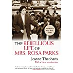 The Rebellious Life of Mrs. Rosa Parks | Jeanne Theoharis