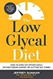 The Low Glycal Diet: How to Shed Fat Effortlessly Without Being Hungry...
