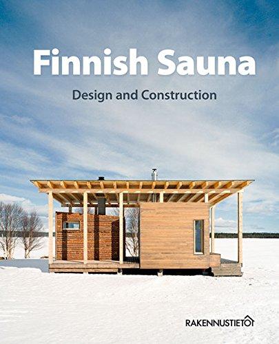 Finnish Sauna Design and Construction Hardcover – April 15, 2015