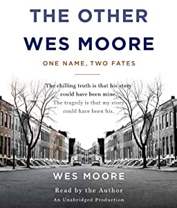 Image result for The Other Wes Moore: One Name, Two Fates by Wes Moore