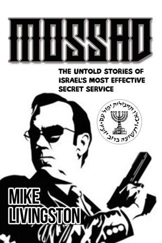 Mossad: The Untold Stories of Israel's most effective Secret Service