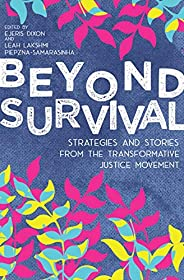 Beyond Survival: Strategies and Stories from the Transformative Justice Movement