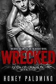 WRECKED: GODS OF CHAOS MC, BOOK FOUR