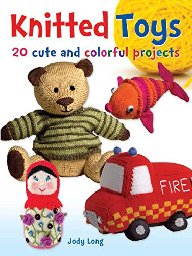 Knitted Toys: 20 Cute and Colorful Projects (Dover Knitting, Crochet, Tatting, Lace)
