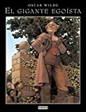 El Gigante Egoista = The Selfish Giant (Coleccion Rascacielos) (Spanish Edition) by Oscar Wilde (1998-01-01)