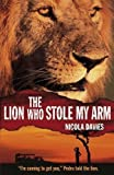The Lion Who Stole My Arm (Paperback) - Common