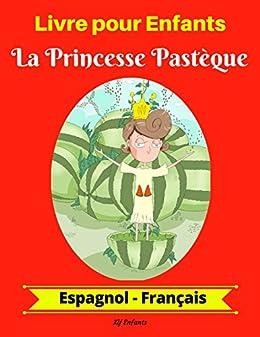 Livre Pour Enfants La Princesse Pasteque Espagnol