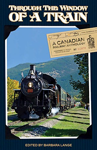 Through the Window of a Train: A Canadian Railway Anthology