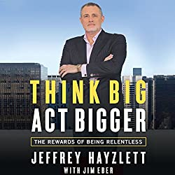 Think Big, Act Bigger